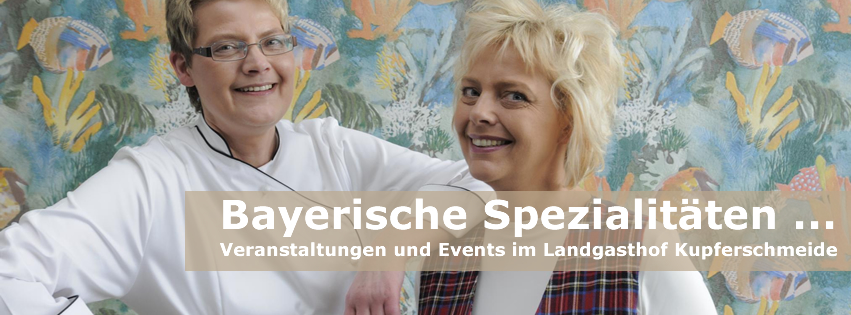 Lecker Essen im Landgasthof Kupferschmiede - Bayerische Spezialitäten